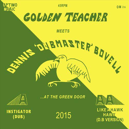 """Golden Teacher Meets Dennis """"Dubmaster"""" Bovell at the Green Door"""