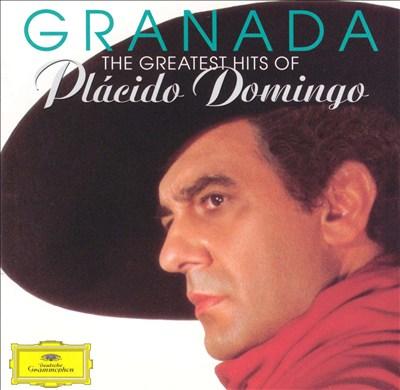 Granada: The Greatest Hits of Plácido Domingo