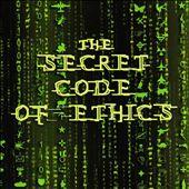 The Secret Code of Ethics