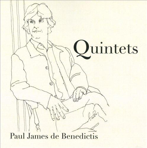 Paul James de Benedictis: Quintets