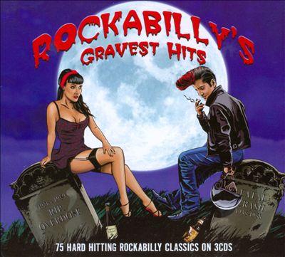 Rockabilly's Gravest Hits: 75 Hard Hitting Classics