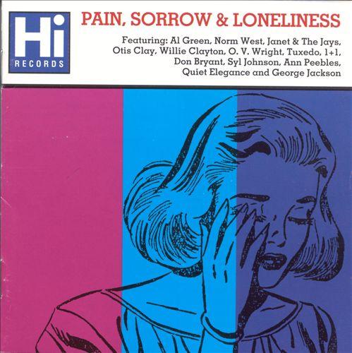 Pain Sorrow & Loneliness