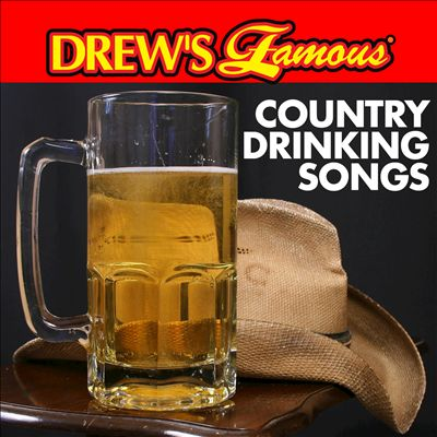 Drew's Famous Country Drinking Songs