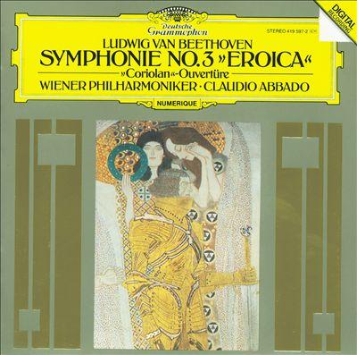 "Beethoven: Sinfonie No. 3 ""Eroica""; ""Coriolan"" Ouvertüre"