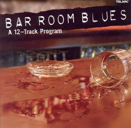 Bar Room Blues: A 12-Track Program