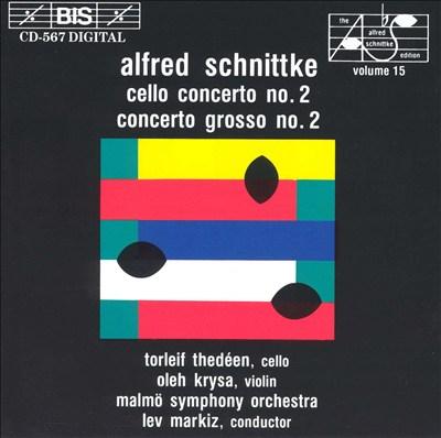 Alfred Schnittke: Cello Concerto No. 2; Concerto Grosso No. 2