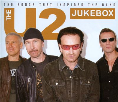 The U2 Jukebox: The Songs that Inspired the Band