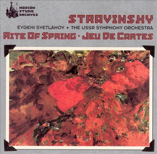 Stravinsky: Rite of Spring; Jeu de Cartes