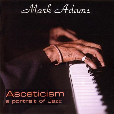 Asceticism: A Portrait of Jazz