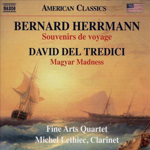Bernard Herrmann: Souvenirs de voyage; David del Tredici: Magyar Madness