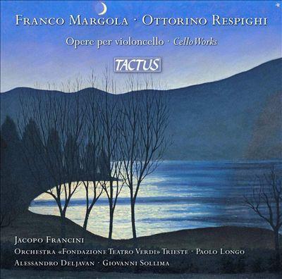 Franco Margola, Ottorino Respighi: Opere per violoncello