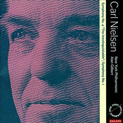"Carl Nielsen: Symphonies Nos. 1 & 4 ""The Inextinguishable"""