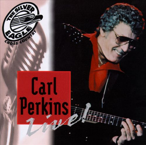 Silver Eagle Cross Country Presents Live: Carl Perkins