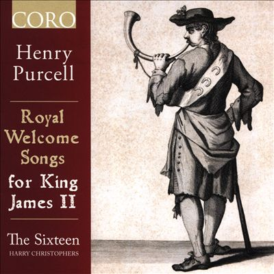 Henry Purcell: Royal Welcome Songs for King James II