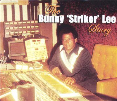 The Bunny 'Striker' Lee Story [Box Set]