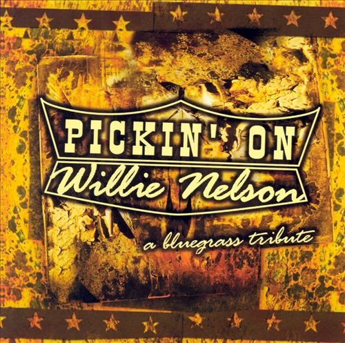Pickin' on Willie Nelson: A Bluegrass Tribute