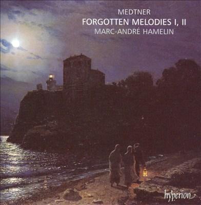 Medtner: Forgotten Melodies I, II