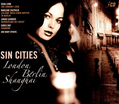 Sin Cities: London, Berlin, Shangai