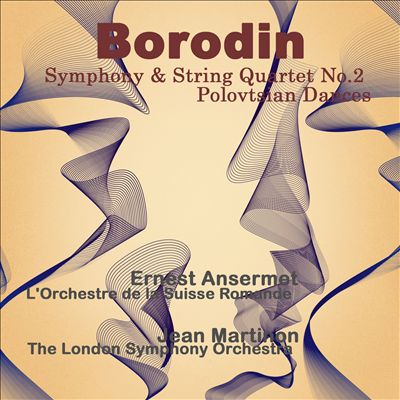 Borodin: Symphony No. 2; String Quartet No. 2; Polovtsian Dances [Remastered]