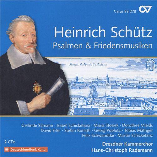 Heinrich Schütz: Psalmen & Friedensmusiken
