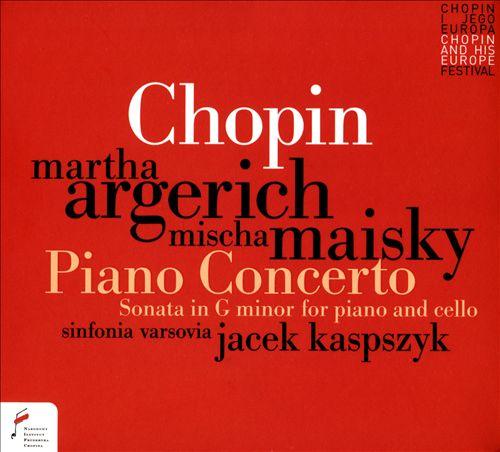 Chopin: Piano Concerto; Sonata in G minor for piano and Cello