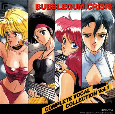 Bubblegum Crisis: Complete Vocal Collection, Vol. 1