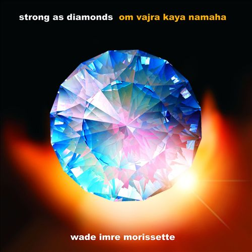 Strong as Diamonds [Om Vajra Kaya Namaha]