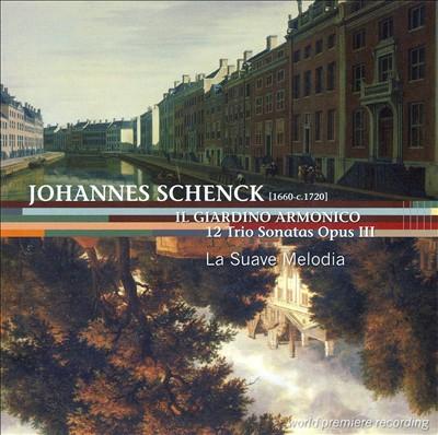 Johannes Schenck: Il Giardino Armonico; 12 Trio Sonatas Opus III