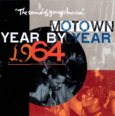 Motown Year by Year: The Sound of Young America, 1964