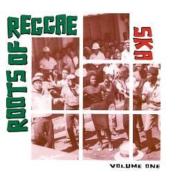 Roots of Reggae, Vol. 1: Ska