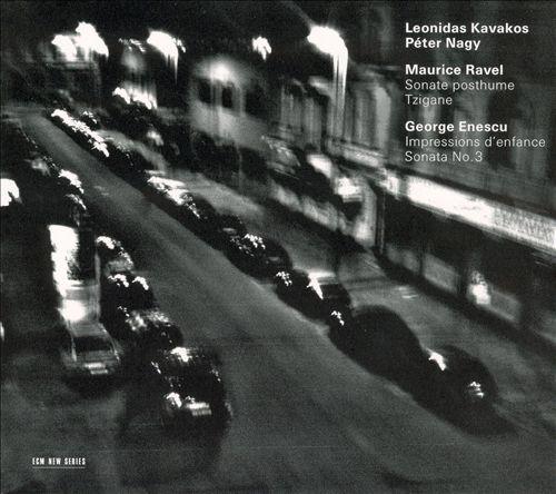 Ravel: Sonate posthume; Tzigane; Enescu: Impressions d'enfance; Sonata No. 3