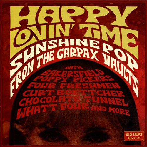 Happy Lovin' Time: Sunshine Pop from the Garpax Vaults