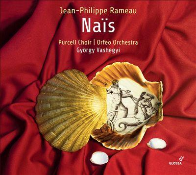 Jean-Philippe Rameau: Naïs