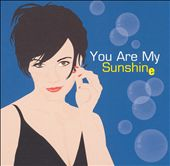 You Are My Sunshine [Single]