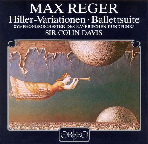 Reger: Hiller Variations/ Ballet Suite