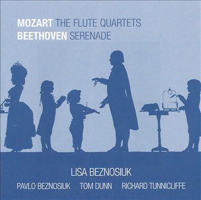 Mozart: The Flute Quartets; Beethoven: Serenade