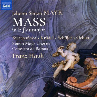 Johann Simon Mayr: Mass in E flat major