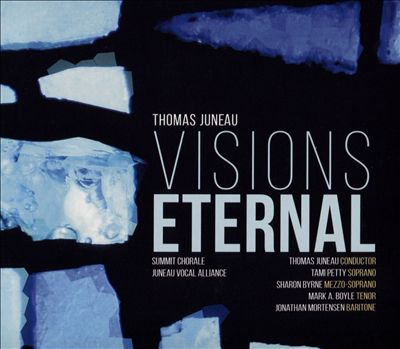 Thomas Juneau: Visions Eternal