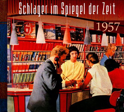Schlager Im Spiegel Der Zeit 1957
