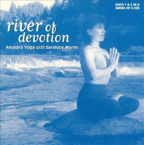 River Of Devotion: Anusara Yoga