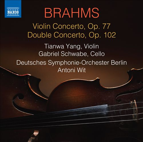 Brahms: Violin Concerto, Op. 77; Double Concerto, Op. 102