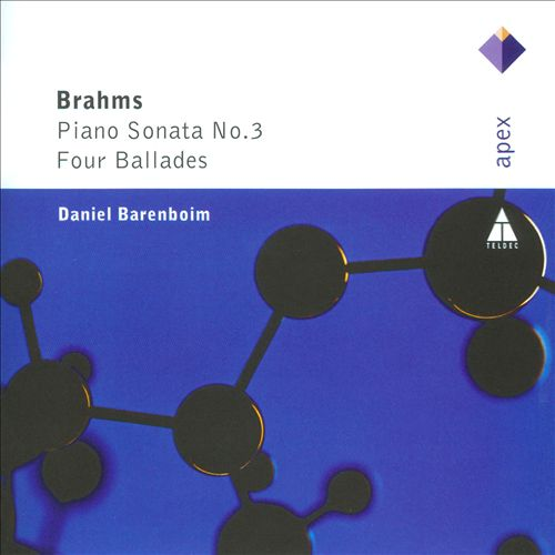 Brahms: Piano Sonata No. 3; Four Ballades