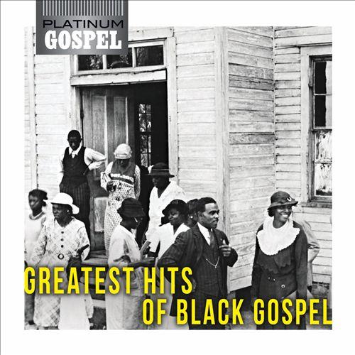 Platinum Gospel: Greatest Hits of Black Gospel