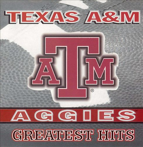 Texas A&M: Greatest Hits