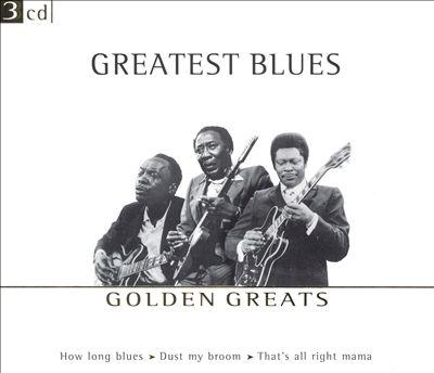 Golden Greats: Greatest Blues