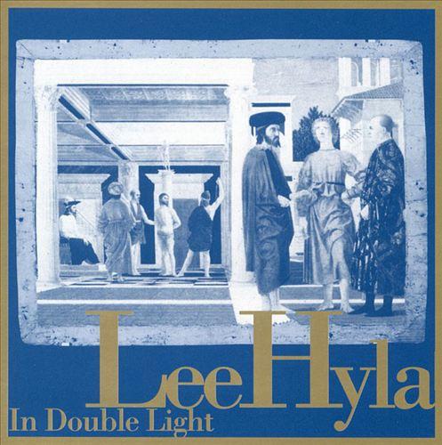 Lee Hyla: In Double Light