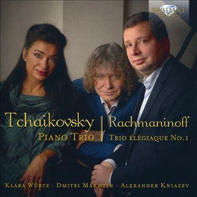 Tchaikovsky: Piano Trio; Rachmaninoff: Trio Élégiaque No. 1