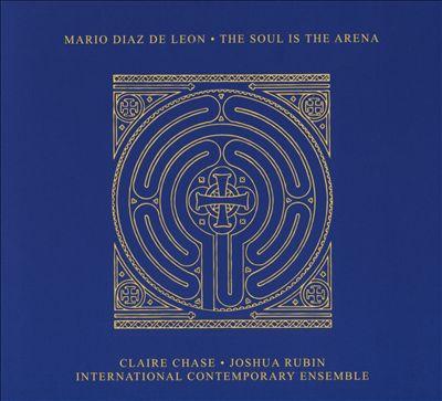 The Mario Diaz de Leon: The Soul is the Arena