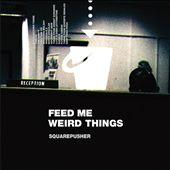 Feed Me Weird Things [Bonus…