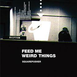 Feed Me Weird Things [Bonus Tracks]